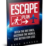 Escape Plan Ditch The Rat Race Discover The World Live Better For Less Travel Guide