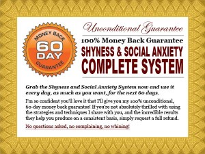 The Shyness and Social Anxiety System 60 Day Money Back Guarantee